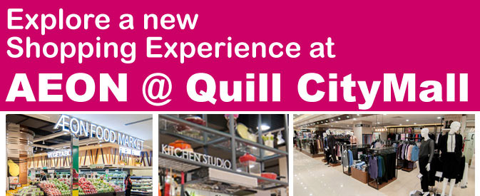 Explore a new shopping experience AEON @ Quill CityMall